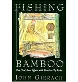 Fishing Bamboo by John Gierach