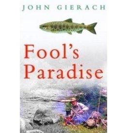 Fool's Paradise by John Gierach