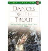Dances with Trout by John Gierach