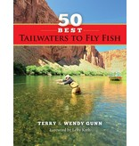 50 Best Tailwaters to Fly Fish by Terry & Wendy Gunn