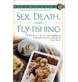 Sex, Death & Fly Fishing by John Gierach