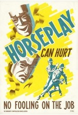 Horseplay Can Hurt Poster