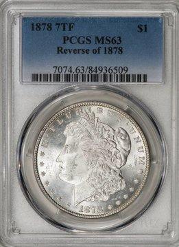 1878 7TF PCGS MS63 REV OF 1878 MORGAN
