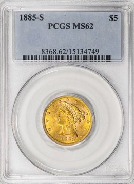 1885 S PCGS MS62 $5 Liberty Half Eagle