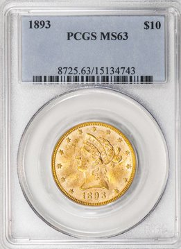 1893 PCGS MS63 $10 Liberty Eagle