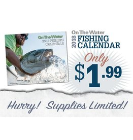 SALE - 2018 On The Water Fishing Calendar