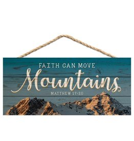 P GRAHAM DUNN Faith Can Move Mountains - Hanging Sign