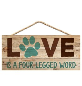 P GRAHAM DUNN Love is a Four Legged Word - Hanging Sign