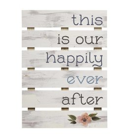 P GRAHAM DUNN This is Our Happily Ever After - Skid Sign