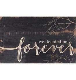 P GRAHAM DUNN We Decided on Forever - Carved Calligraphy