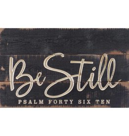 P GRAHAM DUNN Be Still - Carved Calligraphy