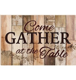 P GRAHAM DUNN Come Gather at the Table - Barn Board