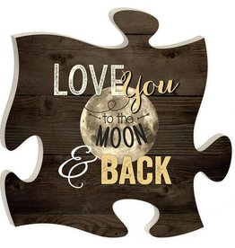 P GRAHAM DUNN Love You To The Moon and Back - Puzzle Piece