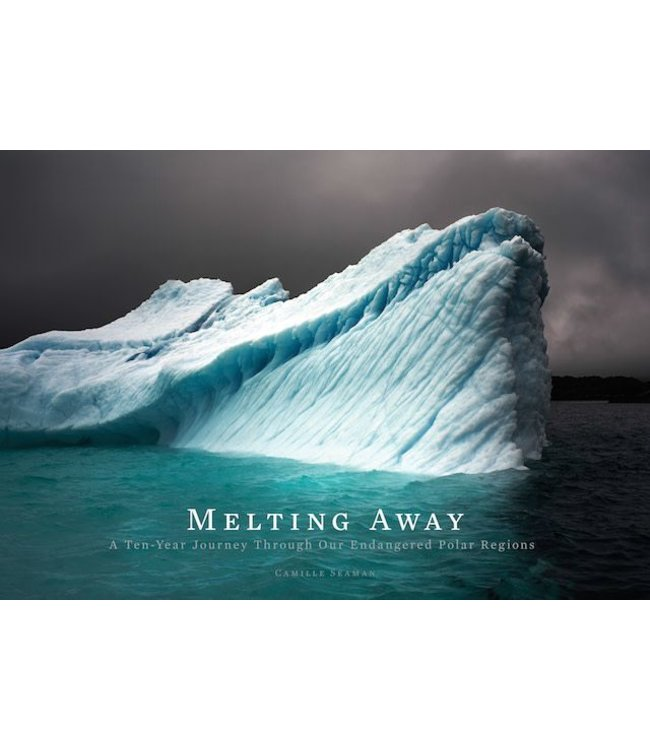 Chronicle Books Melting Away: Images of the Arctic and Antarctic