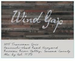 Wine Wind Gap Russian River Valley Trousseau Gris Fanucchi-Wood Road Vineyard 2015