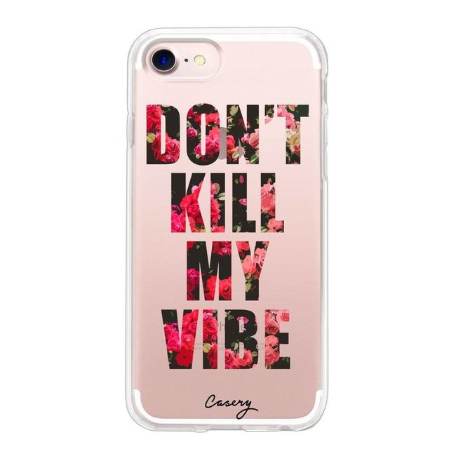The Casery Don't Kill My Vibe iPhone 7/6S/6 Case