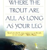 WHERE TROUT ARE AS LONG AS YOUR LEG - GIERACH