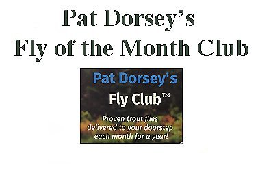 PAT DORSEY'S FLY OF THE MONTH CLUB