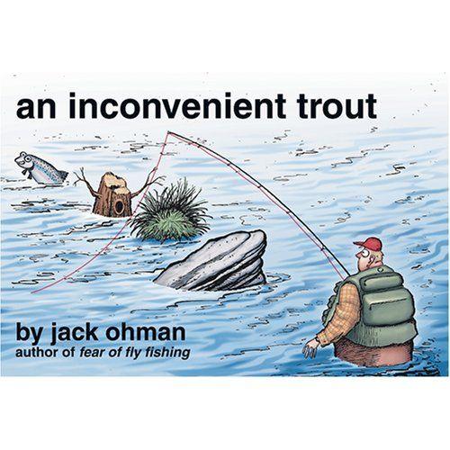 AN INCONVENIENT TROUT