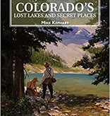 GUIDE TO COLORADO'S LOST LAKES AND SECRET PLACES