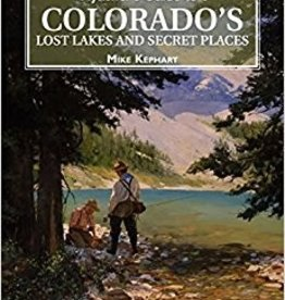 RUMPF GUIDE TO COLORADO'S LOST LAKES AND SECRET PLACES