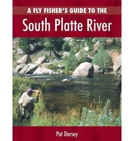 FLY FISHERS GUIDE TO THE SOUTH PLATTE