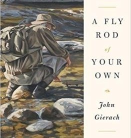 A FLY ROD OF YOUR OWN - JOHN GIERACH - AUTOGRAPHED