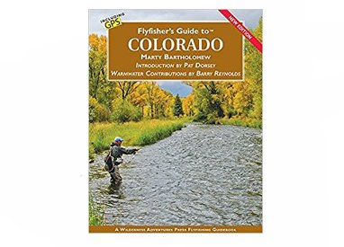 Fly fishing guide to colorado 2017 bartholomew blue for Colorado fishing guide