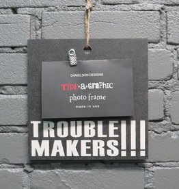 Decor Trouble Makers Frame