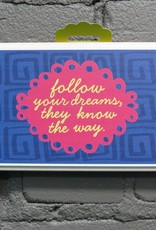 Decor Follow Your Dreams Sign