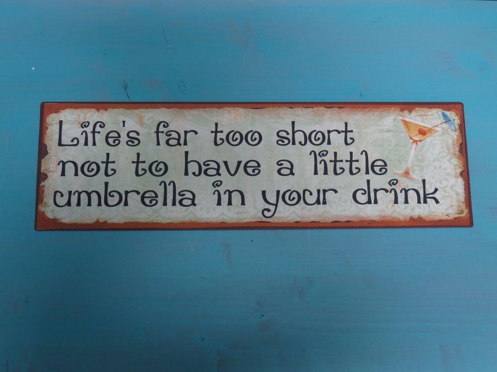 Decor Lifes Too Short Sign