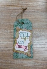 """Art """"Fill up on funny"""" Sign"""