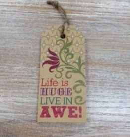 "Art ""Life is huge, live in Awe"" Sign"