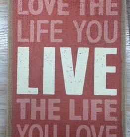 Art Love The Life You Live Wall Art