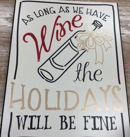 Decor As Long As We Have Wine Wall Sign