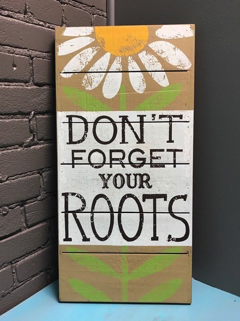 Decor Don't Forget Your Roots Wall Art 24.5x12""