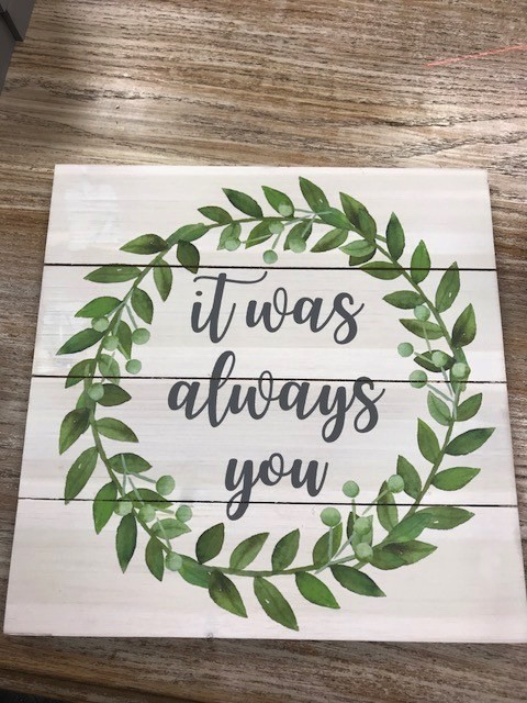 Decor Always You Pallet Sign 13x13