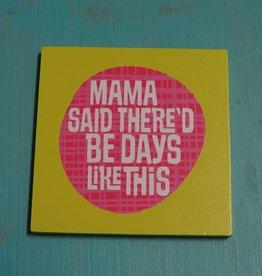 Magnet Mama Said Magnet