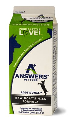 Additional Answers Additional Answers Raw Goat's Milk for Cats & Dogs, 1 Pint
