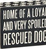 Primitives Loyal Spoiled Rescue Box Sign