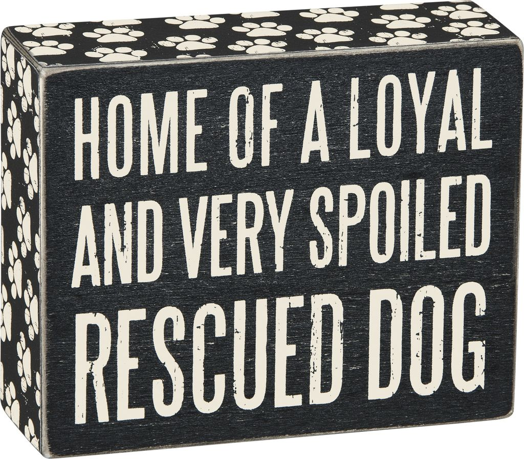 Primitives Loyal Spoiled Rescue Box Sign