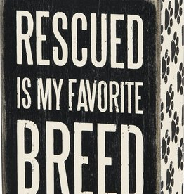 Primitives Rescued Favorite Breed Box Sign