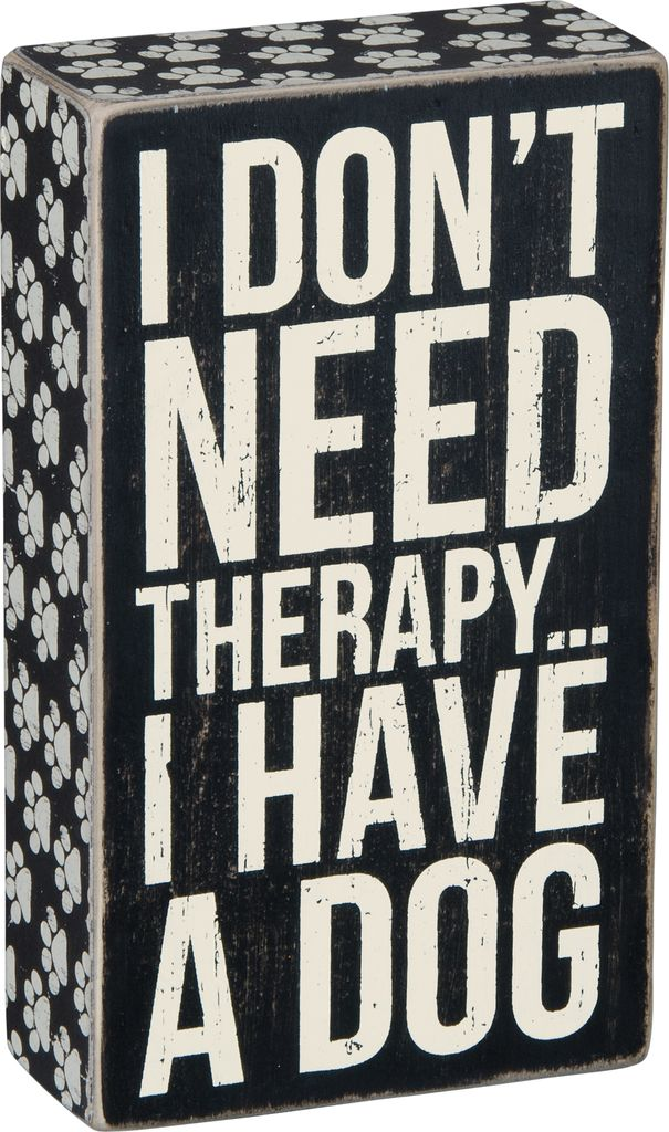 Primitives I Don't Need Therapy Box Sign