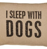 Primitives I Sleep With Dogs Pillow