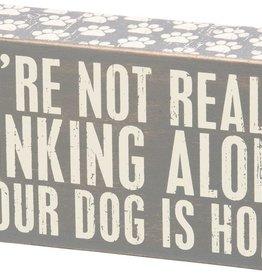 Primitives Drinking Alone Box Sign Gray
