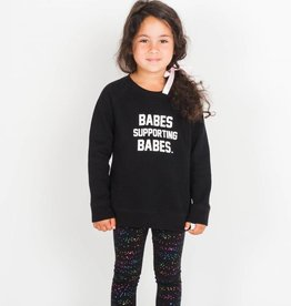 """BRUNETTE THE LABEL KIDS """" BABES SUPPORTING BABES"""" CREW"""