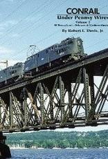 Conrail Under Pennsy Wires Vol 2: SE Pennsylvania, Delaware, NE Maryland