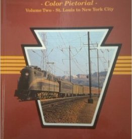 Pennsylvania Railroad Color Pictorial, Vol. 2:  St. Louis to New York City