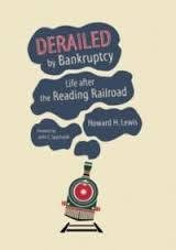 Derailed by Bankruptcy Life after the Reading Railroad $10.00 off