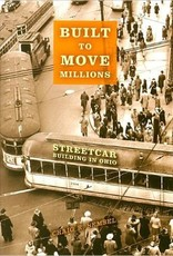 Built to Move Millions (Streetcar Building in Ohio)  $10.00 OFF